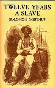Solomon Northrup's 12 Years a Slave