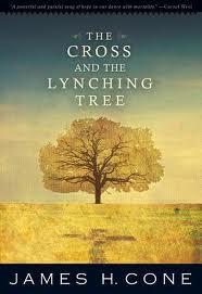 James Cones_The Cross & The Lynching Tree